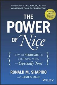 The Power of Nice: How to Negotiate So Everyone Wins by Ronald M. Shapiro